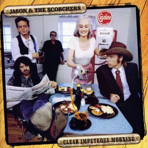 Jason & The Scorchers: Clear Impetuous Morning
