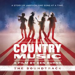 Various Artists: Country Music - A Film by Ken Burns (The Soundtrack) [Deluxe]