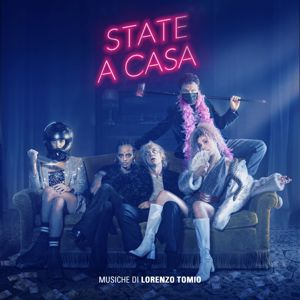 Lorenzo Tomio: State a casa (Original Motion Picture Soundtrack)
