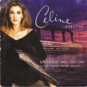 Céline Dion: My Heart Will Go On