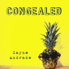 Zayne Andrade: Congealed