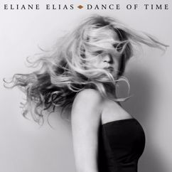Eliane Elias: Dance Of Time