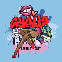 Capella Grey: GYALIS
