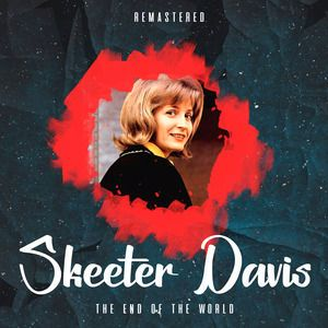 Skeeter Davis: The End of the World (Remastered)