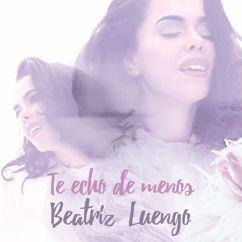 Beatriz Luengo: Te Echo de Menos