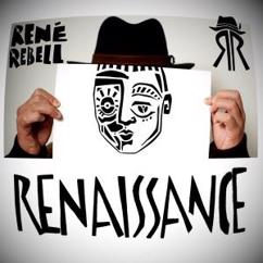 René Rebell: Renaissance