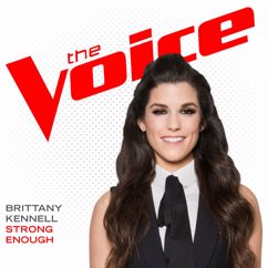 Brittany Kennell: Strong Enough (The Voice Performance)