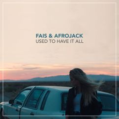Afrojack, Fais: Used To Have It All