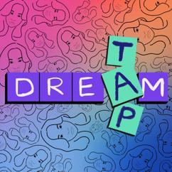 TAP: Dream