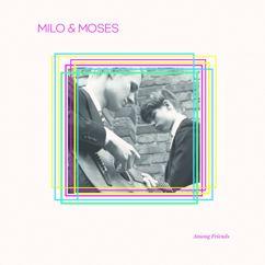 Milo & Moses: Je!