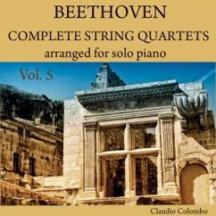 Claudio Colombo: Beethoven: Complete String Quartets Arranged for Solo Piano, Vol. 5