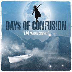 Days Of Confusion: Lia (Rămâi Cumva)