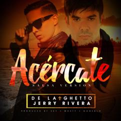 De La Ghetto, Jerry Rivera: Acércate (feat. Jerry Rivera)