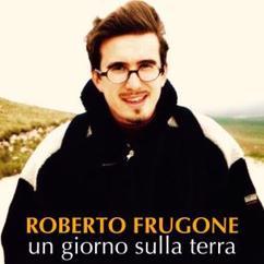 Roberto Frugone: Un Giorno Sulla Terra