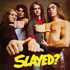 Slade: Slayed? (Expanded)