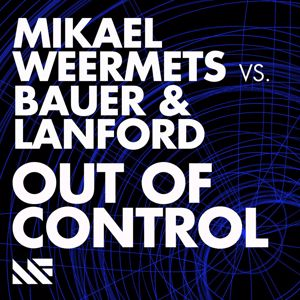 Mikael Weermets vs. Bauer & Lanford: Out Of Control