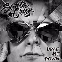 Santa Cruz: Drag Me Down
