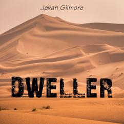 Jevan Gilmore: Dweller