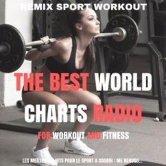 Remix Sport Workout: The Best World Charts Radio for Workout and Fitness