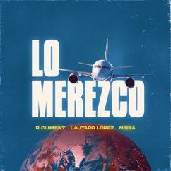 R Climent, Nissa: Lo Merezco (feat. Lautaro López)