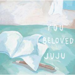 JUJU: You / Beloved