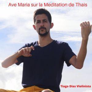 Tiago Dias Violinista: Ave Maria sur la meditation de thais