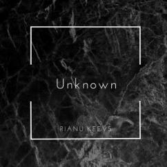 Rianu Keevs: Unknown