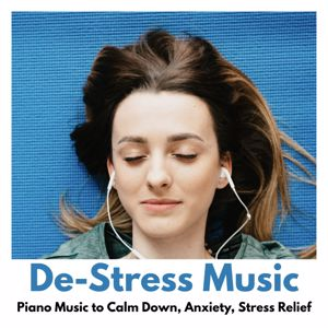 Various Artists: De-Stress Music: Piano Music to Calm Down, Anxiety, Stress Relief
