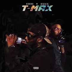 Dinero feat. Bojack: T-MAX