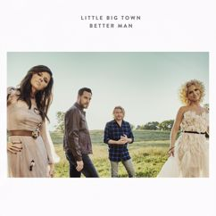 Little Big Town: Better Man