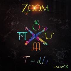 Laow'X: Zoom
