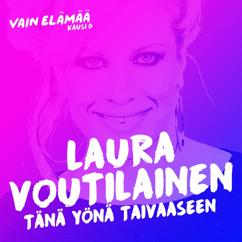 Laura Voutilainen: Tänä yönä taivaaseen (Vain elämää kausi 6)