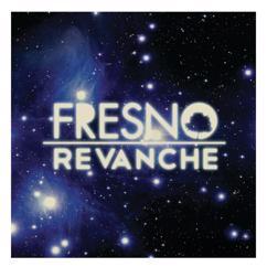 Fresno: Revanche