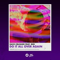 Dave Crusher feat. Red: Do It All Over Again