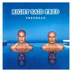 Right Said Fred: Fredhead