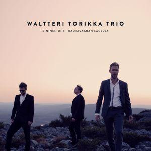 Waltteri Torikka Trio: Sininen uni - Rautavaaran lauluja