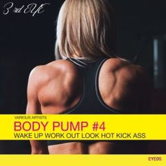 Various Artists: Body Pump #4: Wake up Work out Look Hot Kick Ass