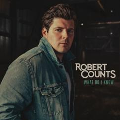 Robert Counts: What Do I Know
