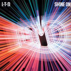 L.T.D.: Shine On