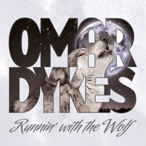 Omar Dykes: Runnin' With The Wolf