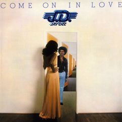 Jay Dee: Come On In Love