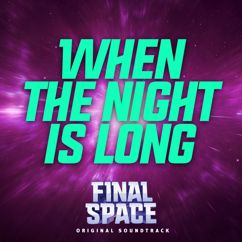 Final Space: When the Night Is Long (feat. Shelby Lynn Merry) [From Final Space]