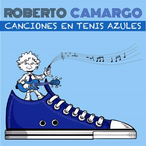 Roberto Camargo: Canciones en Tenis Azules