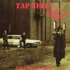 Tap Jelly Blues Band: Ain't Life a Mess