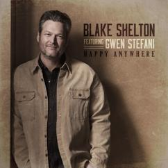 Blake Shelton, Gwen Stefani: Happy Anywhere (feat. Gwen Stefani)