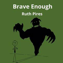 Ruth Pires: Brave Enough
