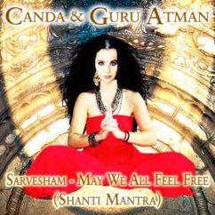 Canda & Guru Atman: Sarvesham - May We All Feel Free (Shanti Mantra)