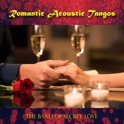 The Band of Secret Love: Romantic Acoustic Tangos