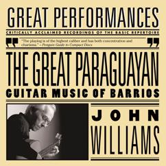 John Williams: The Great Paraguayan - Solo Guitar Works by Barrios