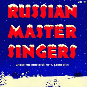Russian Master Singers: Russian Master Singers, Vol. 2